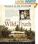 The Wild Truth Unabridged CD: The Unt...