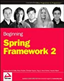 Beginning Spring Framework 2