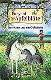 Ponyhof Apfelblüte - Sternchen und ein Geheimnis: Band 7