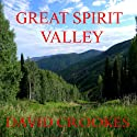 Great Spirit Valley Audiobook by David Crookes Narrated by Mike Vendetti
