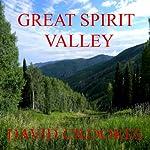 Great Spirit Valley | David Crookes