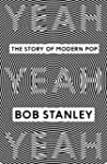Yeah Yeah Yeah: The Story of Modern Pop