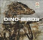 Dino-birds: From Dinosaurs to Birds
