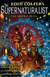 Supernaturalist the Graphic Novel (0141346744) by Eoin Colfer