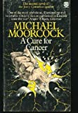 Cure for Cancer (0006153437) by Michael Moorcock