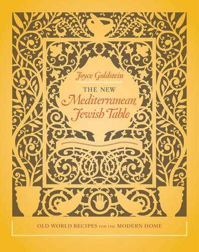 The New Mediterranean Jewish Table: Old World Recipes for the Modern Home by Joyce Goldstein
