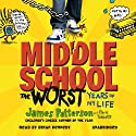 Middle School: The Worst Years of My Life (       UNABRIDGED) by James Patterson Narrated by Bryan Kennedy