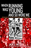 img - for When Running Was Young and So Were We book / textbook / text book