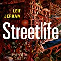 Streetlife: The Untold History of Europe's Twentieth Century (       UNABRIDGED) by Leif Jerram Narrated by Carl Prekopp