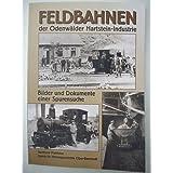 Feldbahnen der Odenwälder Hartstein-Industrie: Bilder und Dokumente einer Spurensuche