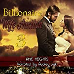 Billionaire Wife Auction 3: Worth Every Cent | Amie Heights