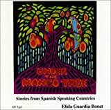 Under The Mango Tree: Stories from Spanish Speaking Countries (English and Spanish Edition)