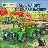 Heather Alexander Allie Gator's Haunted Halloween (John Deere Books for Kids)