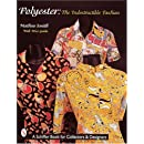 Polyester: The Indestructible Fashion (Schiffer Book for Collectors and Designers)