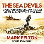 The Sea Devils   Mark Felton