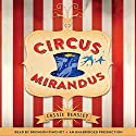 Circus Mirandus (       UNABRIDGED) by Cassie Beasley Narrated by Bronson Pinchot