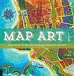 Map Art Lab: 52 Exciting Art Explorat...