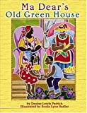 img - for Ma Dear's Old Green House book / textbook / text book