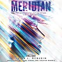 Meridian: Arclight, Book 2 Audiobook by Josin L. McQuein Narrated by Tara Sands, Tristan Morris