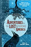 Adventures in the Lost Interiors of America (Cleveland State University Poetry Center: New Poetry)
