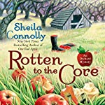 Rotten to the Core: An Orchard Mystery (       UNABRIDGED) by Sheila Connolly Narrated by Robin Miles