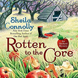 Rotten to the Core: An Orchard Mystery | [Sheila Connolly]