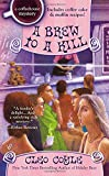 A Brew to a Kill (A Coffeehouse Mystery)