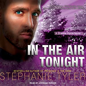 Shadow Force Series # 3, In the Air Tonight: A Shadow Force Novel | [Stephanie Tyler]