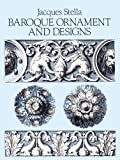 Baroque Ornament and Designs (Dover Pictorial Archive) (0486253783) by Stella, Jacques