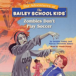 Bailey School Kids: Zombies Don't Play Soccer Audiobook