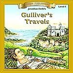 Gulliver's Travels: Bring the Classics to Life   Jonathan Swift