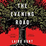 The Evening Road | Laird Hunt