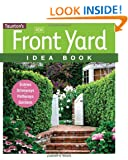 New Front Yard Idea Book: Entries*Driveways*Pathways*Gardens