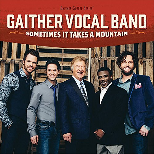 Gaither Vocal Band - Sometimes It Takes A Mountain - Zortam Music
