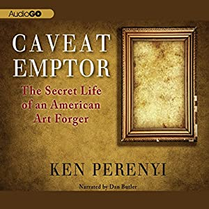 Caveat Emptor: The Secret Life of an American Art Forger Audiobook