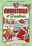 Christmas at Grandma's: Cherished Family Memories of Holidays Past (Seasonal Cookbook Collection)