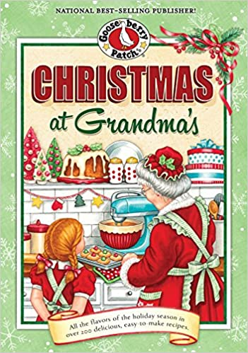 Christmas at Grandma's: Cherished Family Memories of Holidays Past (Seasonal Cookbook Collection)