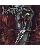 Onward To Golgotha [Explicit]