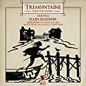 Tremontaine: Arrivals (Episode 1) Audiobook by Ellen Kushner Narrated by Katherine Kellgren, Nick Sullivan, Sarah Mollo-Christensen