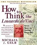 How to Think Like Leonardo da Vinci:...