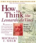 How to Think Like Leonardo da Vinci:...