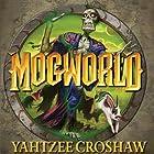 Mogworld Hörbuch von Yahtzee Croshaw Gesprochen von: Yahtzee Croshaw