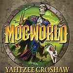 Mogworld | Yahtzee Croshaw