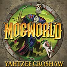 Mogworld Audiobook by Yahtzee Croshaw Narrated by Yahtzee Croshaw