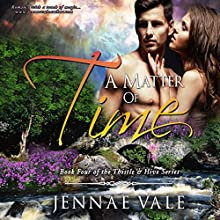 A Matter of Time: The Thistle & Hive Series, Book 4 Audiobook by Jennae Vale Narrated by Paul Woodson
