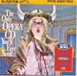 The Only Opera CD You'll Ever Need! (...