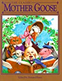 img - for The Classic Mother Goose (Children's storybook classics) book / textbook / text book