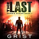 The Last Zombie Ocean, Book 1 Audiobook by Michael John Grist Narrated by Sean Patrick Hopkins