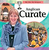 img - for Anglican Curate (My Life, My Religion) book / textbook / text book