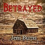 Betrayed: Twisted Fate Novellas, Book 1 | Jeni Burns